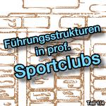 Führungsstrukturen in professionellen Sportclubs (Die drei Grundmodelle)
