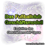 Das Fußballclub Geschäftsmodell - Evolution des Geschäftsmodell-Typus