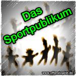 Das Sportpublikum